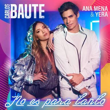 """""""No es para tanto"""" es el nuevo trabajo del venezolano Carlos Baute junto con Ana Mena y el colombiano Yera"""