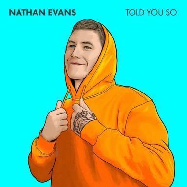 """Nuevo estreno del escocés Nathan Evans """"Told You So"""""""