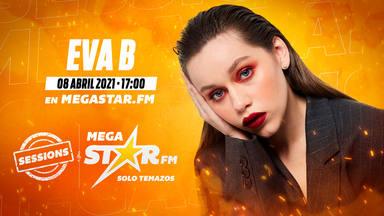 Te invitamos a disfrutar a Eva B en la 'MegaStar Sessions' de este jueves