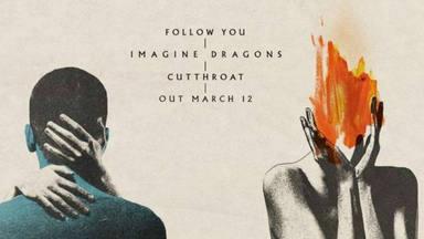 """Descubre los nuevos estrenos de Imagine Dragosn """"Follow You"""" y """"Cutthroat"""" pertenecientes a su próximo álbum"""