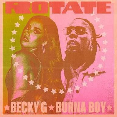 """Becky G y Burna Boy juntos en un himno global: """"Rotate"""" el nuevo single de las dos estrellas internacionales"""