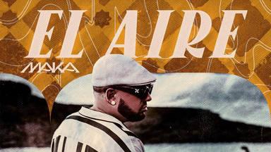 Maka triunfa con su nuevo temazo 'El Aire'