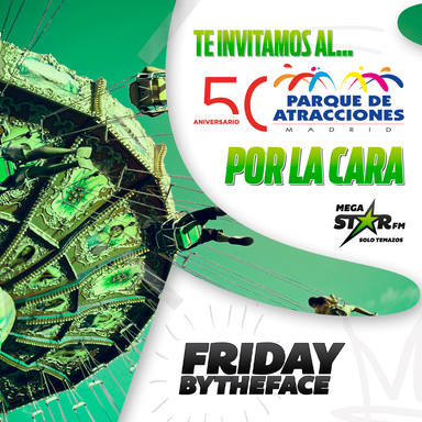 ¡Vuelve Friday By The Face a MegaStar!