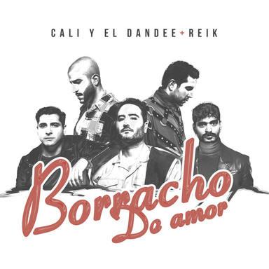 """Descubre el nuevo temazo de Cali Y El Dandee & Reik """"Borracho de amor"""""""