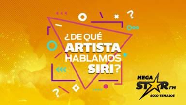 '¿De qué artista hablamos, Siri?': Entra ya y participa en el reto MegaStarFM