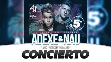 Adexe y Nau celebran por todo lo alto su quinto aniversario con un gran concierto