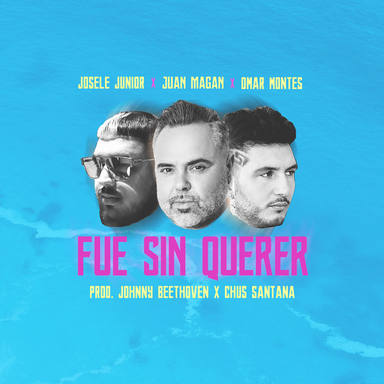 """Descubre el nuevo single """"Fue sin querer"""" de Josele Junior, Juan Magán y Omar Montes"""
